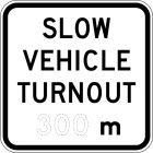 SLOW VEHICLE TURNOUT 300M