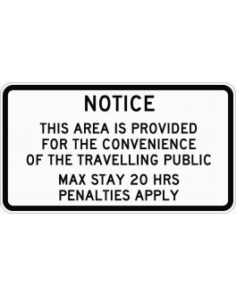 NOTICE THIS AREA IS PROVIDED FOR THE CONVENIENCE OF THE TRAVELLING PUBLIC MAX STAY 20 HRS, PENALITIES APPLY