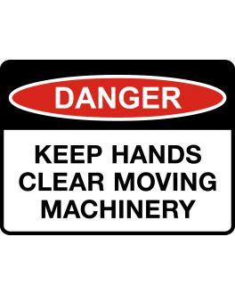 KEEP HANDS CLEAR MOVING MACHINERY