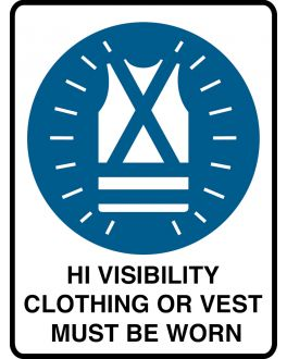HIGH VISIBILITY CLOTHING OR VEST MUST BE WORN