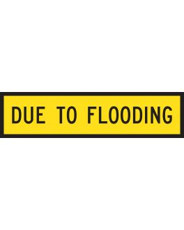 DUE TO FLOODING