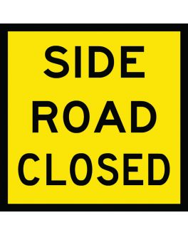 SIDE ROAD CLOSED